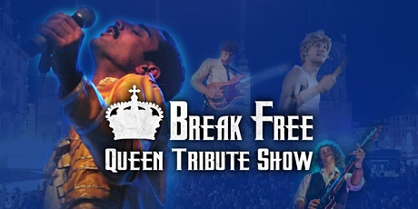 Break Free – No. 1 QUEEN Tribute Show in Europe +++Zusatztermin+++ tickets
