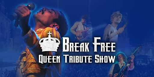 Break Free – No. 1 QUEEN Tribute Show in Europe +++Zusatztermin+++
