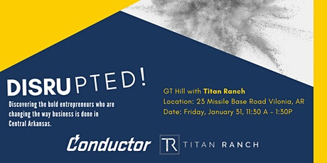 Disrupted! GT Hill with Titan Ranch entradas