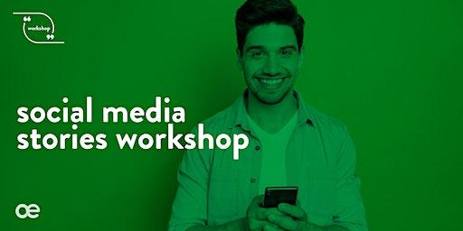 Social Media Stories Workshop - 12 February 2020