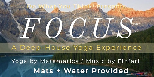 DWYT Focus: A Deep-House Yoga Experience - NYC