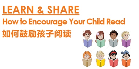 How to Encourage Your Child Read 如何鼓励孩子阅读  tickets