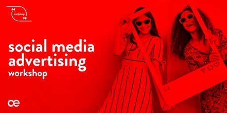 Social Media Advertising Workshop - 26 February 2020 tickets