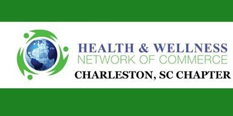 Health & Wellness Network of Commerce Charleston Chapter tickets