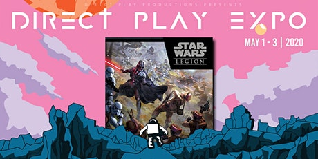 Star Wars Legion Tournament @ Direct-Play Expo 2020 tickets