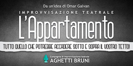 L' APPARTAMENTO  - SPETTACOLO D'IMPROVVISAZIONE TEATRALE biglietti