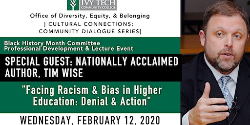 "Ivy Tech Presents Tim Wise: ""Facing Racism & Bias in Higher Education"""