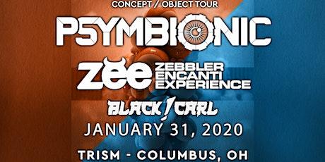 Psymbionic + Zebbler Encanti Experience  w/ Black Carl tickets