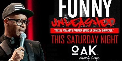 Funny Unleashed @ Oak Comedy Lounge