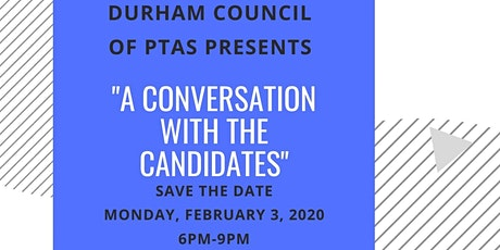 Durham Council of PTA's Presents: A Conversation with the Candidates tickets