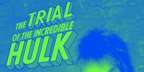 The Trial of the Incredible Hulk presented by Movies R Dumb tickets