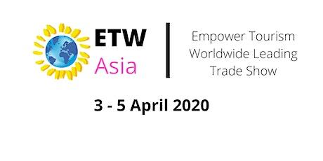 ETW Empower Tourism WorldWide - Asia 2020 tickets