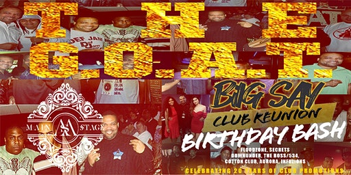 BIG SAY CLUB REUNION BIRTHDAY BASH