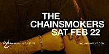 CHAINSMOKERS @ XS NIGHTCLUB SATURDAY FEBRUARY 22ND
