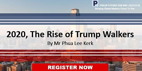 2020, The Rise of Trump Walkers tickets