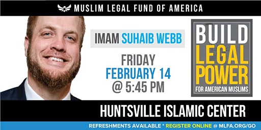 Build Legal Power for American Muslims with Imam Suhaib Webb - Huntsville, AL