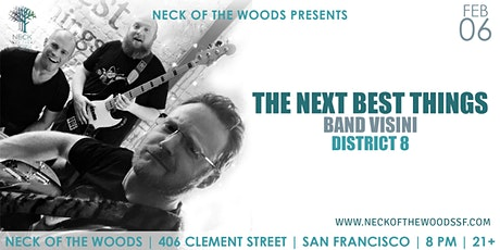 The Next Best Things, Band Visini, District 8 tickets