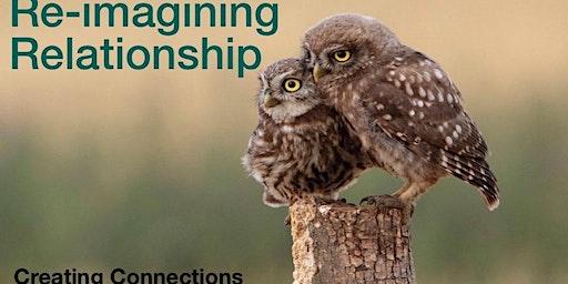 Re-Imagining Relationship