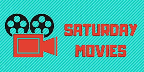 Saturday Movie tickets