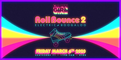 Damn Girl ROLL BOUNCE 2: Electric Boogaloo