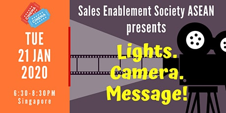 Sales Enablement Society ASEAN Presents - LIGHTS! CAMERA! MESSAGE! tickets