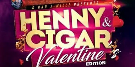 Henny and Cigar (Valentine's Edition)