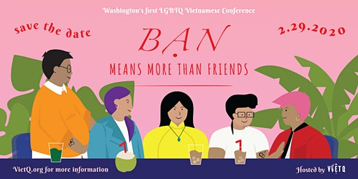 Bạn - Means More Than Friends (LGBTQ Vietnamese Conference)