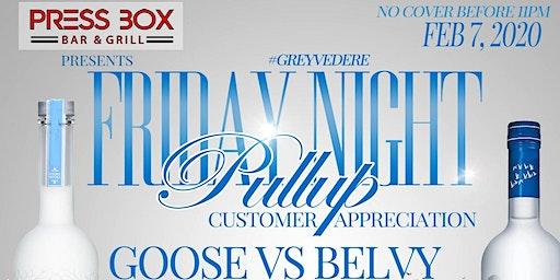 Friday Night Pull Up Customer Appreciation Goose vs Belvy