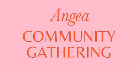 ANGEA COMMUNITY GATHERING tickets