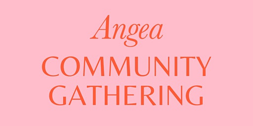 ANGEA COMMUNITY GATHERING