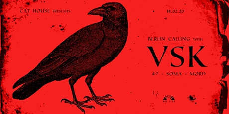 Berlin Calling w/ VSK (47-Soma-Mord) tickets