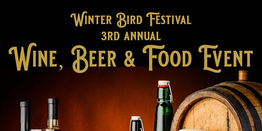 Galt Winter Bird Festival 3rd Annual Wine, Beer & Food Event