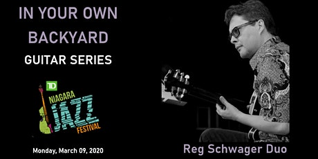 """In Your Own Backyard"" Guitar Series, Part Three: Reg Schwager tickets"