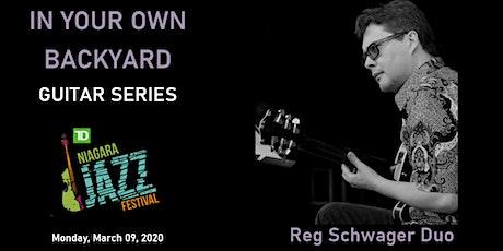 """In Your Own Backyard"" Guitar Series, Part Three: Reg Schwager tickets"