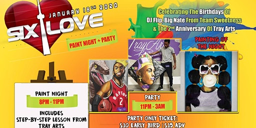 Six Love - Paint Night & Party