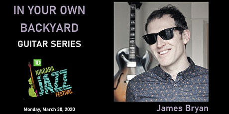 """In Your Own Backyard"" Guitar Series, Part Four: James Bryan tickets"