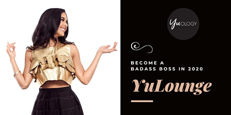 YuLounge   Become a Badass Boss in 2020 tickets