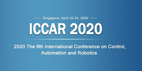 The 6th IEEE International Conference on Control, Automation and Robotics (ICCAR 2020) tickets