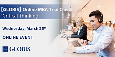 """2020/03/25 """"Critical Thinking"""" Online MBA Trial Class tickets"""