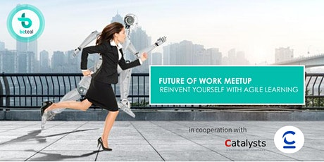 Future of Work Meetup: Reinvent Yourself with Agile Learning tickets