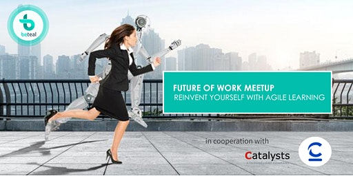 Future of Work Meetup: Reinvent Yourself with Agile Learning