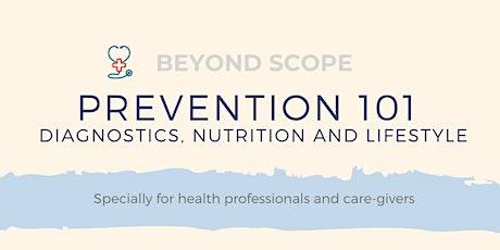 Beyond Scope: Prevention 101 - Diagnostics, Nutrition and Lifestyle billets