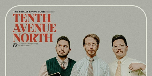 Tenth Avenue North - The Finally Living Tour
