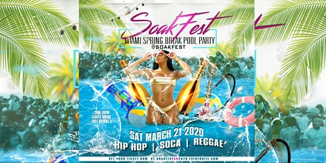 Soak Fest Miami Spring Break Pool Party tickets