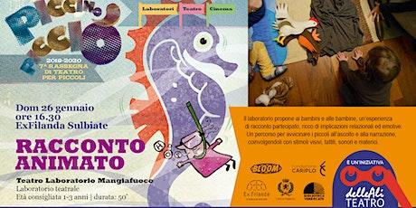 Racconto Animato - LABORATORIO PICCINO PICCIÒ biglietti