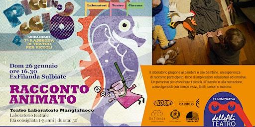 Racconto Animato - LABORATORIO PICCINO PICCIÒ