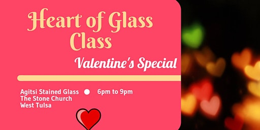 Heart of Glass VALENTINES Stained Glass Special ♡♡