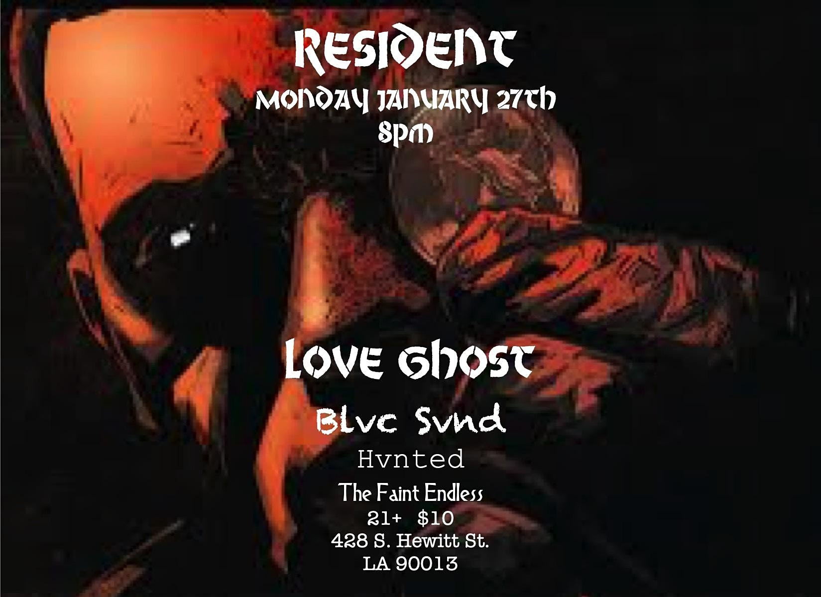 Love Ghost, Blvk Svnd, Hvnted & The Faint Endless