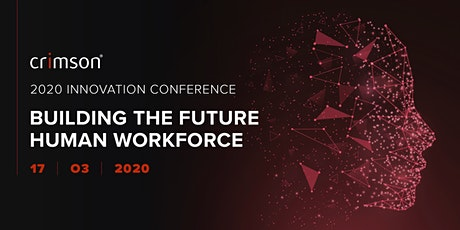 Crimson Innovation Conference 2020 -   Building the Future Human Workforce tickets