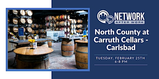 Network After Work North County at Carruth Cellars - Carlsbad